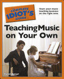 The Complete Idiot's Guide to Teaching Music on Your Own [Pdf/ePub] eBook
