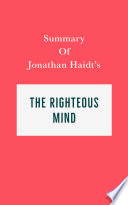 Summary of Jonathan Haidt s The Righteous Mind