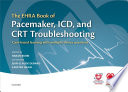 The EHRA Book of Pacemaker  ICD  and CRT Troubleshooting Book