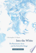 link to Into the white : the Renaissance Arctic and the end of the image in the TCC library catalog