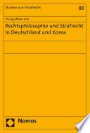 Rechtsphilosophie und Strafrecht in Deutschland und Korea