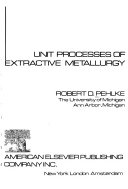 Unit Processes of Extractive Metallurgy Book