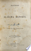 Digest of the Alabama Reports, from the 17th to the 29th Volume, N. S., Inclusive