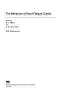The Behaviour of Short Fatigue Cracks