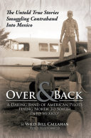 Over and Back: A Daring Band of American Pilots Flying North to South Into Mexico! ebook
