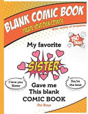 Blank Comic Book   My Favorite Sister Gave Me This Blank Comic Book  Awesome Birthday Gift Drawing   Coloring Book for Boys