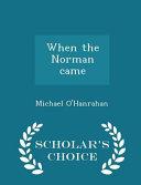 When the Norman Came - Scholar's Choice Edition