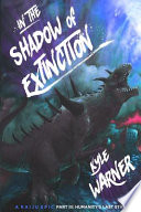 In the Shadow of Extinction - Part III: Humanity's Last Stand