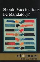 Should Vaccinations Be Mandatory  Book