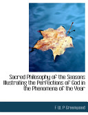 Sacred Philosophy Of The Seasons Illustrating The Perfections Of God In The Phenomena Of The Year