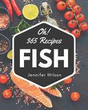 Oh  365 Fish Recipes
