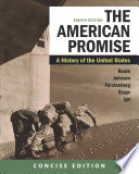 The American Promise: A Concise History, Combined Volume & Launchpad for the American Promise, Combined Volume (Twelve-Months Access)