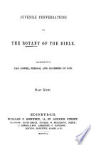 Juvenile conversations on the botany of the Bible, illustrative of the power, wisdom, and goodness of God [by C. M'Nab].