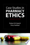 """Case Studies in Pharmacy Ethics"" by Robert Veatch, Amy Haddad"