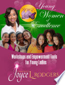 Young Women Of Excellence Workshops And Empowerment Tools For Young Ladies