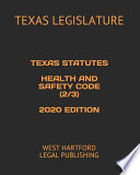 Texas Statutes Health and Safety Code (2/3) 2020 Edition