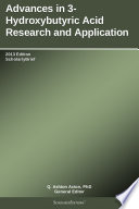 Advances In 3 Hydroxybutyric Acid Research And Application  2013 Edition