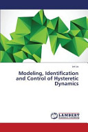 Modeling  Identification and Control of Hysteretic Dynamics