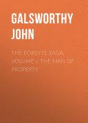 The Forsyte Saga  Volume I  The Man Of Property