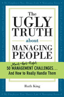 The Ugly Truth about Managing People