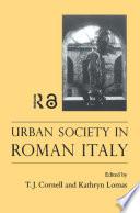 Urban Society In Roman Italy