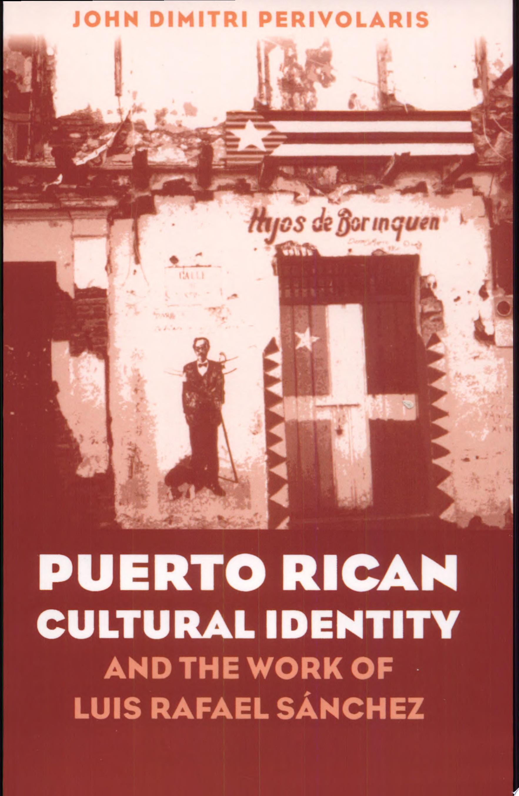 Puerto Rican Cultural Identity and the Work of Luis Rafael S  nchez