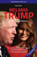 Melania Trump   The Inside Story