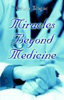Miracles Beyond Medicine