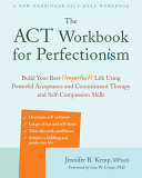 The ACT Workbook for Perfectionism