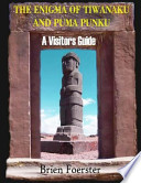 The Enigma of Tiwanaku and Puma Punku
