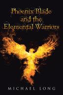 Phoenix Blade and the Elemental Warriors