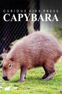 Capybara - Curious Kids Press