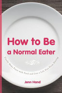 How to Be a Normal Eater