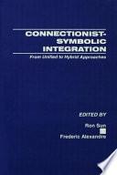Connectionist-symbolic Integration