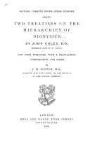 Ioannes Coletus Super opera Dionysii. Two treatises on the Hierarchies of Dionysius ... Now first published, with a translation, introduction, and notes, by J. H. Lupton. Lat. & Eng