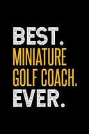 Best Miniature Golf Coach Ever