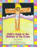 Child s Guide to the Stations of the Cross