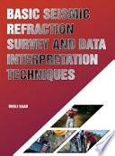 Basic Seismic Refraction Survey and Data Interpretation Techniques (Penerbit USM)