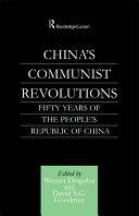 China s Communist Revolutions
