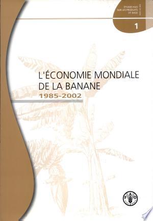 Download L' Economiemondiale De La Banane 1985-2002 Free Books - Dlebooks.net