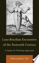 Luso Brazilian Encounters of the Sixteenth Century