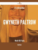 It s a Brand New Gwyneth Paltrow World   193 Facts Book