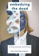 Embodying the Dead