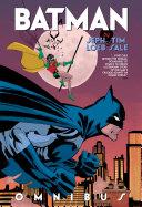 Batman by Jeph Loeb and Tim Sale Omnibus