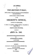 An Appeal to the British Public, Displaying a Case of Unparalleled Imposition and Extortion, Arising from an Abuse of Power in the Sheriff's Office, County of Middlesex