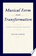 Musical Form And Transformation Four Analytic Essays [Pdf/ePub] eBook