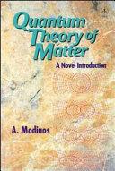 Quantum Theory of Matter