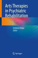 Arts Therapies in Psychiatric Rehabilitation