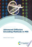 Advanced Diffusion Encoding Methods In Mri Book PDF
