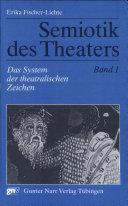 Semiotik des Theaters: Das System der theatralischen Zeichen
